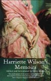 Harriette Wilson's Memoirs: The Greatest Courtesan of Her Age