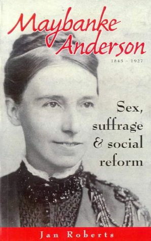 Maybanke Anderson: Sex, Suffrage & Social Reform