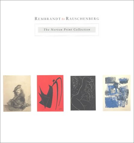 Rembrandt to Rauschenberg: The Norton Print Collection