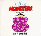 Shy Sophie (Little Monsters)