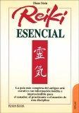 Reiki Esencial / Essential Reiki: La guia mas completa del antiguo arte curativo con informacion inedita e imprescindible para el sanador, el practicante o el maestro de esta disciplin