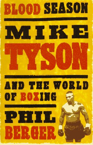 Blood Season: Mike Tyson and the World of Boxing