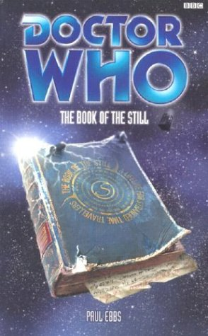 Doctor Who: The Book of the Still(Eighth Doctor Adventures 56)