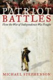 Patriot Battles: How the War of Independence Was Fought