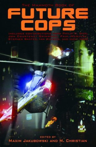 The Mammoth Book of Future Cops by Maxim Jakubowski