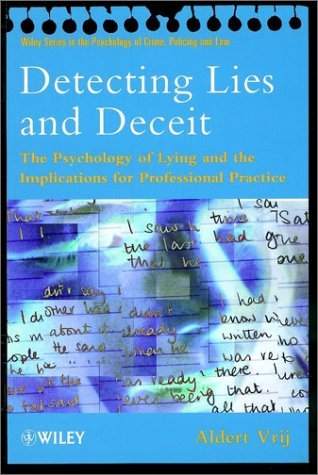 Detecting Lies and Deceit: The Psychology of Lying and the Implications for Professional Practice