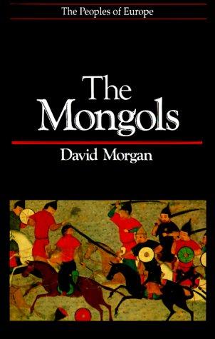 The Mongols by David Morgan