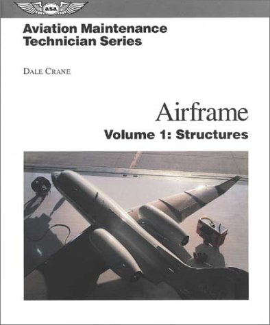 Aviation Maintenance Technician Series: Airframe, Vol. 1--Structures