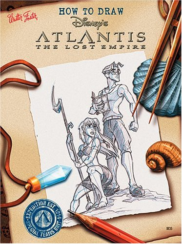 How to Draw Disney's Atlantis: The Lost Empire (How to Draw Series)