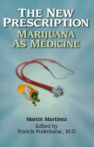 The New Prescription: Marijuana as Medicine
