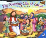 Amazing Life of Jesus: A Lift-The-Flap Bible Book