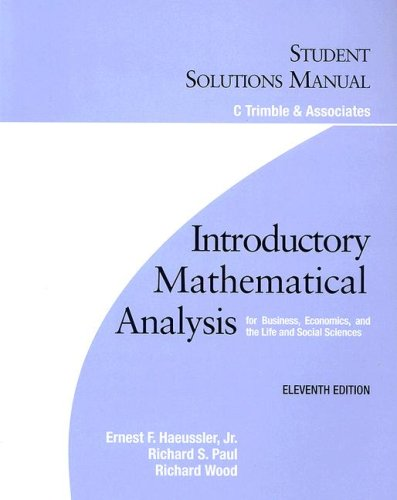 Introductory Mathematical Analysis for Business, Economics, And the Life And Social Sciences: Student Solutions Manual