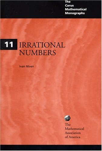 Irrational Numbers (Carus Mathematical Monographs, #11)