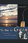 To Die Is Gain: The Triumph Of John And Betty Stam