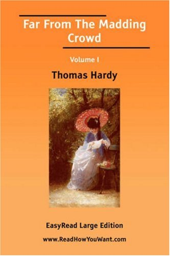 Far From The Madding Crowd, Volume 1 of 3