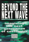 Beyond the Next Wave: Imagining the Next Generation
