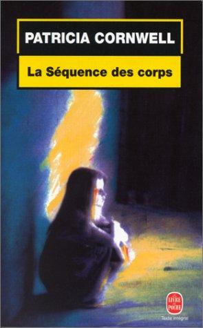 La séquence des corps (Kay Scarpetta, #5)
