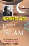 Muhammad Asad: Europe's Gift to Islam