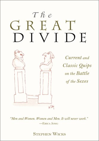 The Great Divide: Current and Classic Quips about the Battle of the Sexes