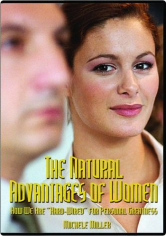 The Natural Advantages of Women: How We Are