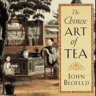 The Chinese Art of Tea by John Blofeld