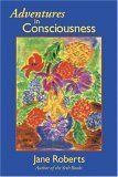 Ebook Adventures in Consciousness: An Introduction to Aspect Psychology by Jane Roberts PDF!