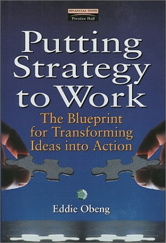 Putting strategy to work the blueprint for transforming ideas into 688078 malvernweather Images