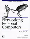 Networking Personal Computers with TCP/IP: Building TCP/IP Networks