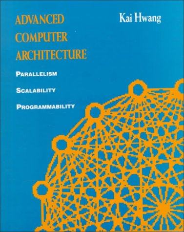 Advanced Computer Architecture: Parallelism, Scalability, Programmability