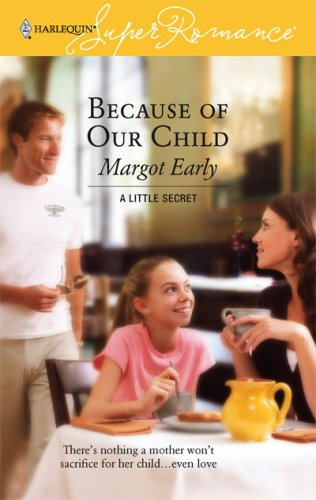 Because of Our Child by Margot Early