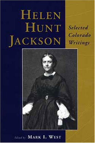 Helen Hunt Jackson: Selected Colorado Writings