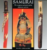 Samurai: The Weapons and Spirit of the Japanese Warrior