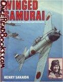 Winged Samurai: Saburo Sakai and the Zero Fighter Pilots