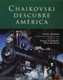 Chalkovski Descubre America = Tchalkovsky Discovers America