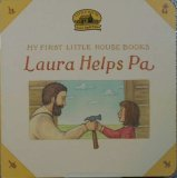 Laura Helps Pa (My First Little House Books Series)