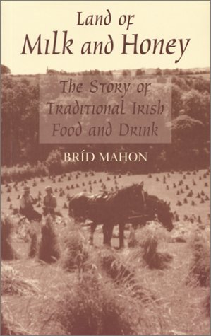 Land of Milk and Honey: The Story of Traditional Irish Food and Drink