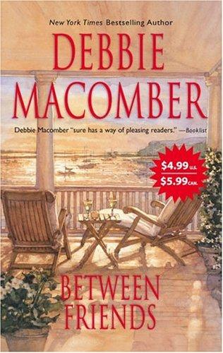Between Friends by Debbie Macomber