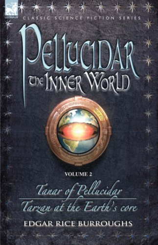 Pellucidar: The Inner World, Vol 2 (Pellucidar, #3-4)