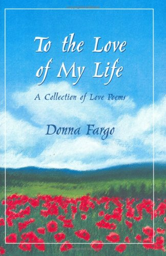To the Love of My Life: A Collection of Love Poems