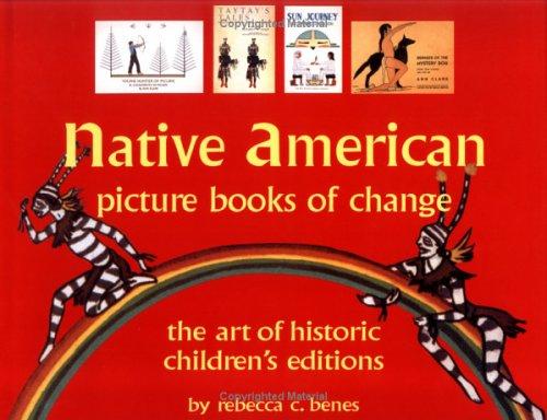 Native American Picture Books of Change: Historic Children's Books: Historic Children's Books