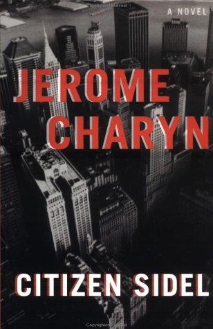 Citizen Sidel by Jerome Charyn