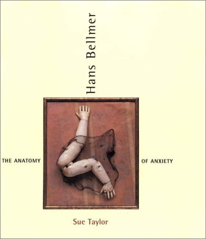 Hans Bellmer: The Anatomy of Anxiety