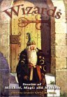 Wizards: Stories of Mischief, Magic and Mayhem