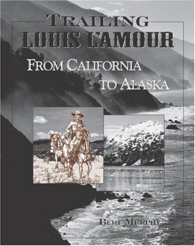Trailing Louis L'Amour from California to Alaska