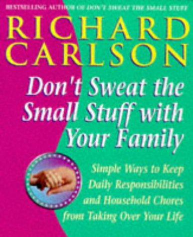 Ebook Don't Sweat The Small Stuff With The Family by Richard Carlson read!