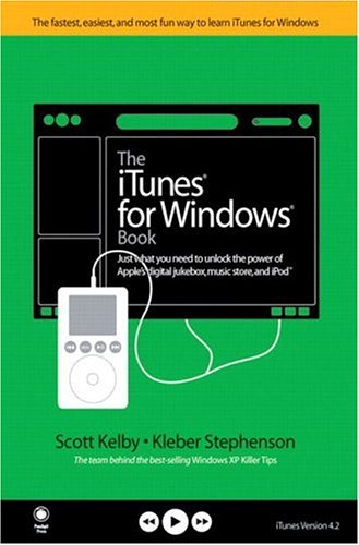 The iTunes for Windows Book: Just What You Need to Unlock the Power of Apple's Digital Jukebox, Music Store, and iPod