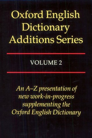 Oxford English Dictionary Additions Series by John Weiner