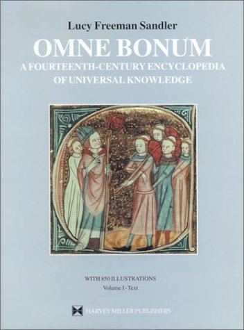 Omne Bonum: A Fourteenth Century Encyclopedia Of Universal Knowledge (Studies In Medieval And Early Renaissance Art History, 18) 2 Volume Set