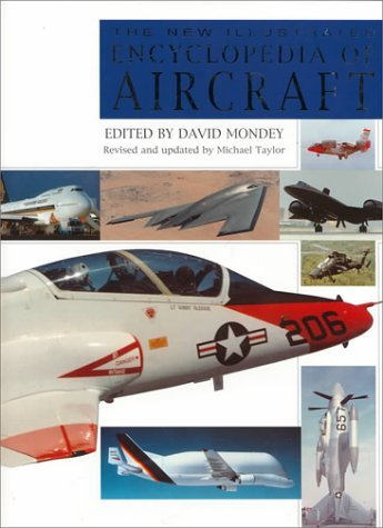 The New Illustrated Encyclopedia of Aircraft: Military and Civil Aviation from the Beginnings to the Present Day