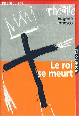 Le Roi se meurt by Eugène Ionesco